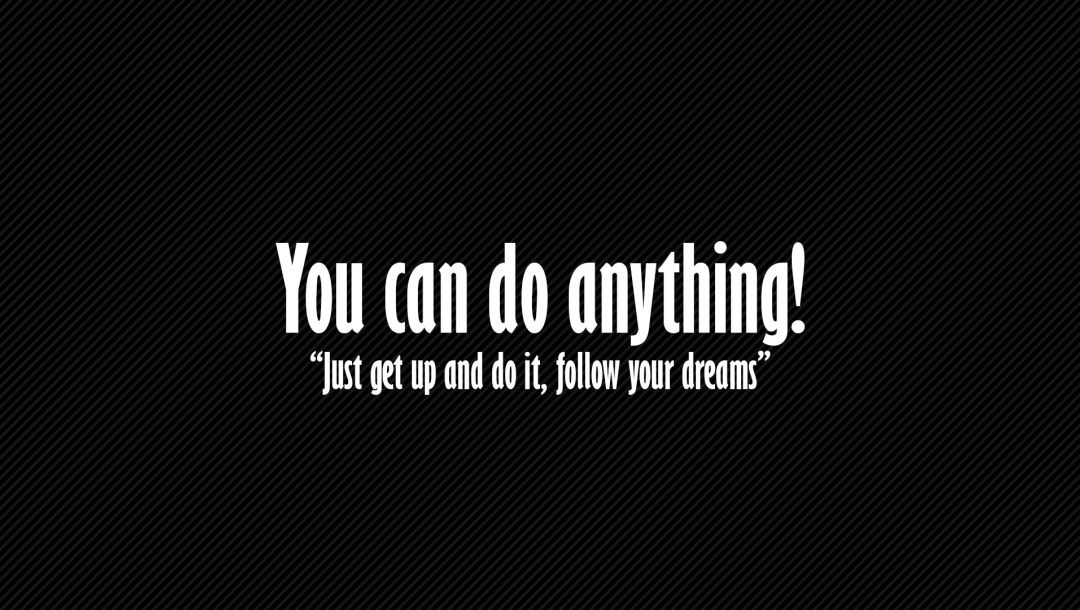 Motivational message,Dreams,anything