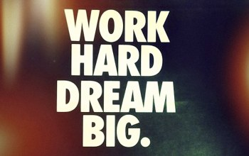 work,big,motivational,hard,dream